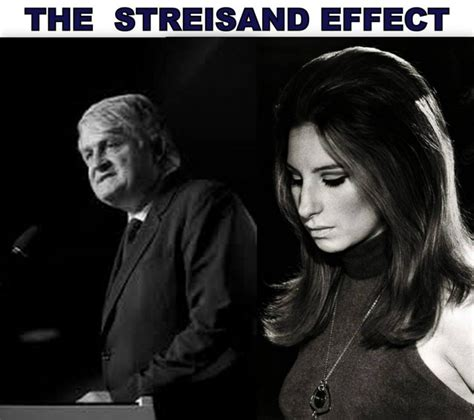 The Streisand effect, attempt to hide, remove, or censor a