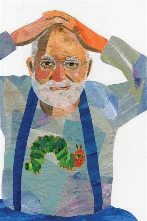 Eric Carle Biography, Eric Carle's Famous Quotes - Sualci