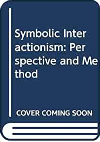 Symbolic Interactionism: Perspective and Method: BLUMER